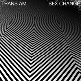 Trans Am - Sex Change [CD]