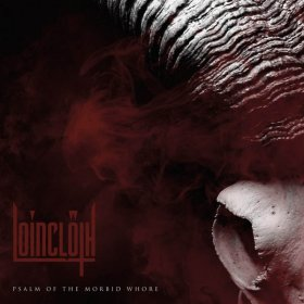 Loincloth - The Psalm Of The Morbid Whore [Vinyl, LP]