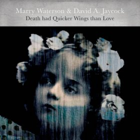 Marry Waterson & David A. Jaycock - Death Had Quicker Wings Than Love [Vinyl, LP]