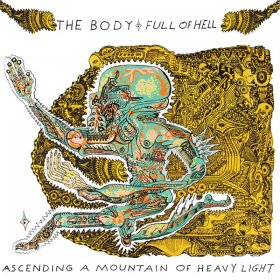 Body & Full Of Hell - Ascending A Mountain Of Heavy Light [Vinyl, LP]
