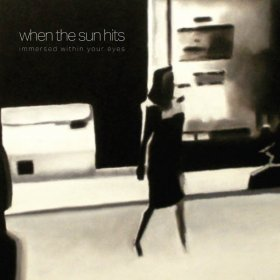 When The Sun Hits - Immersed Within Your Eyes [Vinyl, LP]
