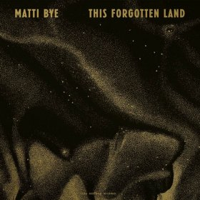 Matti Bye - This Forgotten Land [Vinyl, LP]