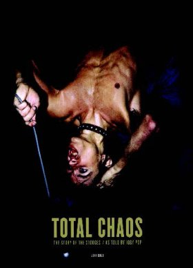Stooges - Total Chaos: The Story Of The Stooges [BOEK]