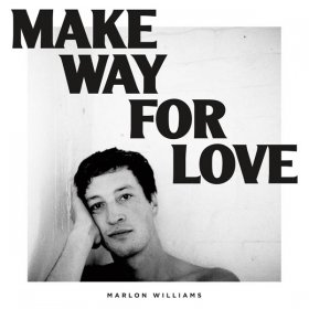 Marlon Williams - Make Way For Love (White) [Vinyl, LP]