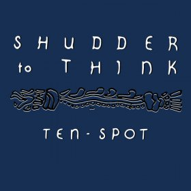 Shudder To Think - Ten Spot (Blue) [Vinyl, LP]