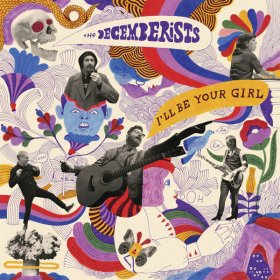 Decemberists - I'Ll Be Your Girl [CD]