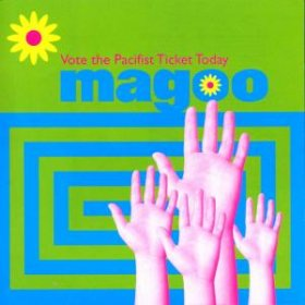 Magoo - Vote The Pacifist Ticket Today [CD]