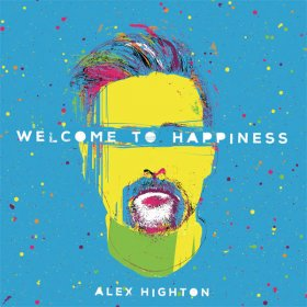 Alex Highton - Welcome To Happiness [Vinyl, LP]