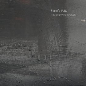 Strafe F.R. - The Bird Was Stolen [CD]