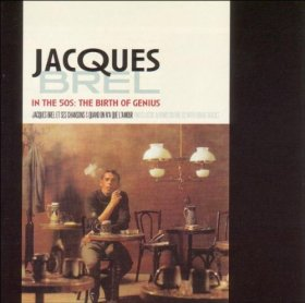 Jacques Brel - In The 50's: The Birth Of Genius [CD]