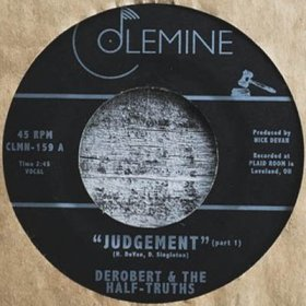 "Derobert & The Half-Truths - Jdgement Pt. 1 [Vinyl, 7""]"