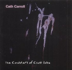 Cath Carroll - The Gondoliers Of Ghost Lake [CD]