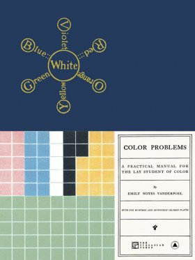 Emily Vanderpoel Noyes - Color Problems: A Practical Manual For The Lay Str [BOEK]