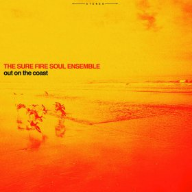 Sure Fire Soul Ensemble - Out On The Coast [CD]