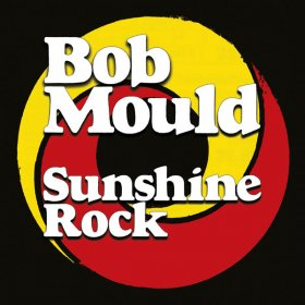 Bob Mould - Sunshine Rock (Opaque Red & Yellow Swirl) [Vinyl, LP]