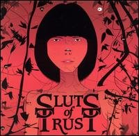 Sluts Of Trust - We Are All Sluts Of Trust [CD]