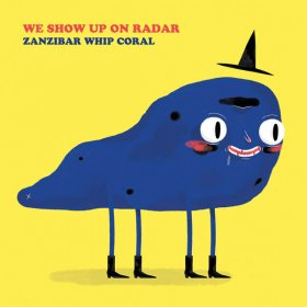 We Show Up On Radar - Zanzibar Whip Coral (Yellow) [Vinyl, LP]
