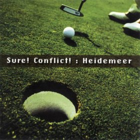 Sure! Conflict! - Heidemeer [CD]