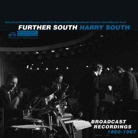 Harry South Big Band & Georgie Fame & Dick Morrissey Quartet - Further South (Broadcast Recordings 1960-67) [4CD]
