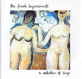 French Impressionists - A Selection Of Songs [CD]