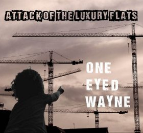 One-eyed Wayne - Attack Of The Luxury Flats [CD]
