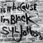 Syl Johnson - Is It Because I'm Black (Deluxe)