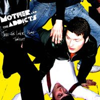 Mother And The Addicts - Take The Lovers [CD]