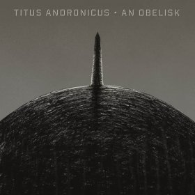 Titus Andronicus - An Obelisk [CD]