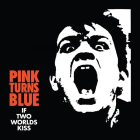 Pink Turns Blue - If Two Worlds Kiss [Vinyl, LP]