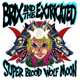 Brix & The Extricated - Super Blood Wolf Moon [CD]