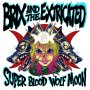 Brix & The Extricated - Super Blood Wolf Moon