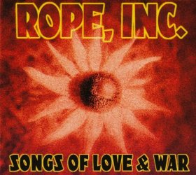 Rope Inc - Songs Of Love & War [CD]