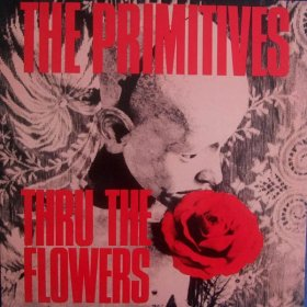 "Primitives - Thru The Flowers (Colour) [Vinyl, 7""]"