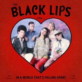 Black Lips - Sing In A World That's Falling Apart [CD]