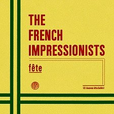 French Impressionists - Fete [Vinyl, CD]