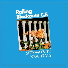 Rolling Blackouts Coastal Fever - Sideways To New Italy [CD]