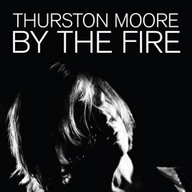 Thurston Moore - By The Fire [Vinyl, 2LP]