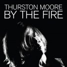 Thurston Moore - By The Fire (Transparent Orange)