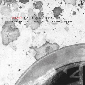 Crass - The Feeding Of The Five Thousand (Crassical Collection) [2CD]