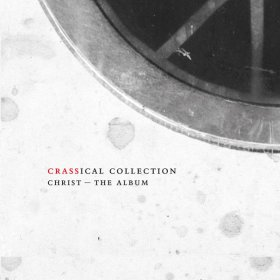 Crass - Christ - The Album (Crassical Collection) [2CD]