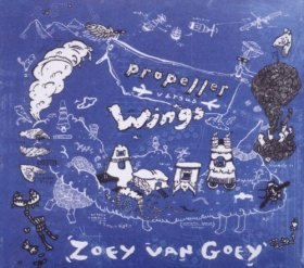 Zoey Van Goey - Propeller Versus Wings [CD]