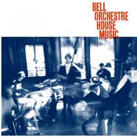 Bell Orchestre - House Music [CD]