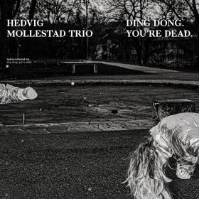 Hedvig Mollestad Trio - Ding Dong. You're Dead [CD]