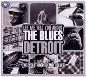 Various - Let Me Tell You About The Blues: Detroit [3CD]