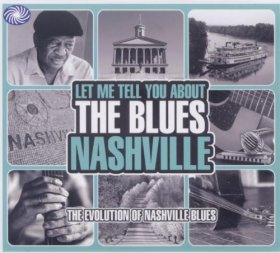 Various - Let Me Tell You About The Blues: Nashville [3CD]
