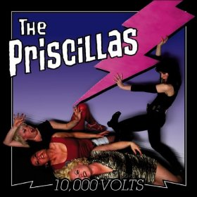 Priscillas - 10, 000 Volts [CD]