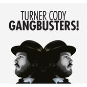 Cody Turner - Gangbusters [CD]