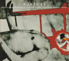 Nurse With Wound & Graham Bowers - Rupture [CD]