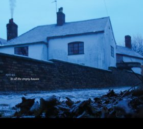 Epic 45 - In All The Empty Houses [CD]