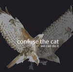 Confuse The Cat - We Can Do It [CD]